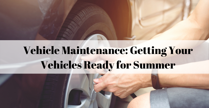 Vehicle Maintenance: Getting Your Vehicle Ready for Summer