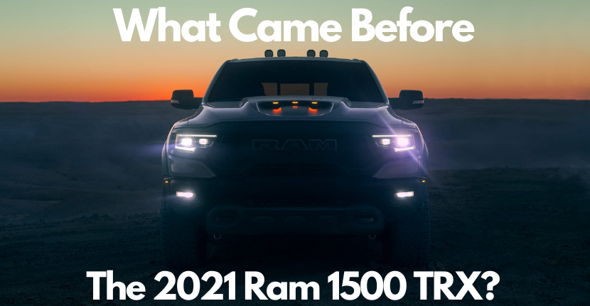 Some Classic Dodge and Ram Trucks That Came Before the Ram 1500 TRX