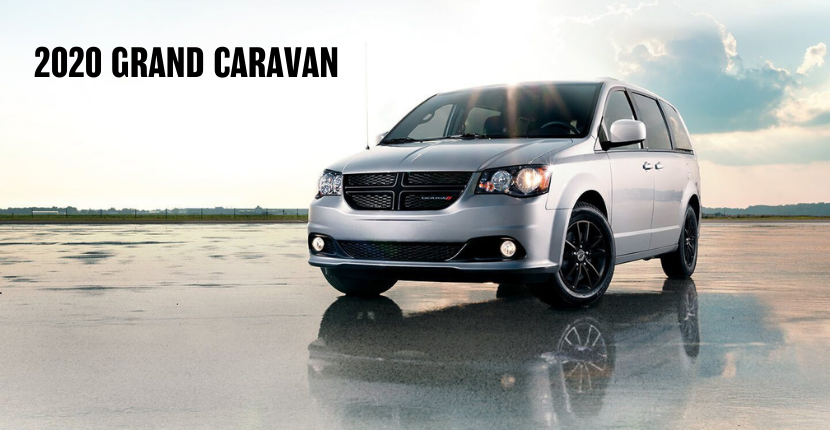 Find Out Why You Need to Get Your Hands on the 2020 Grand Caravan