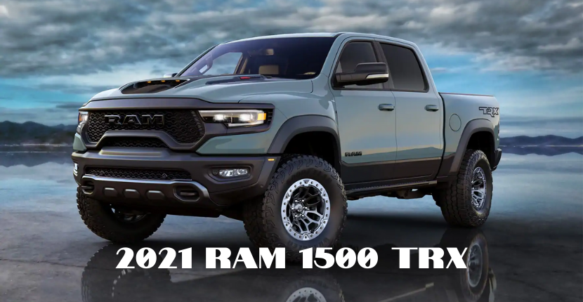 The 2021 Ram 1500 TRX Has Power That's Unbeatable