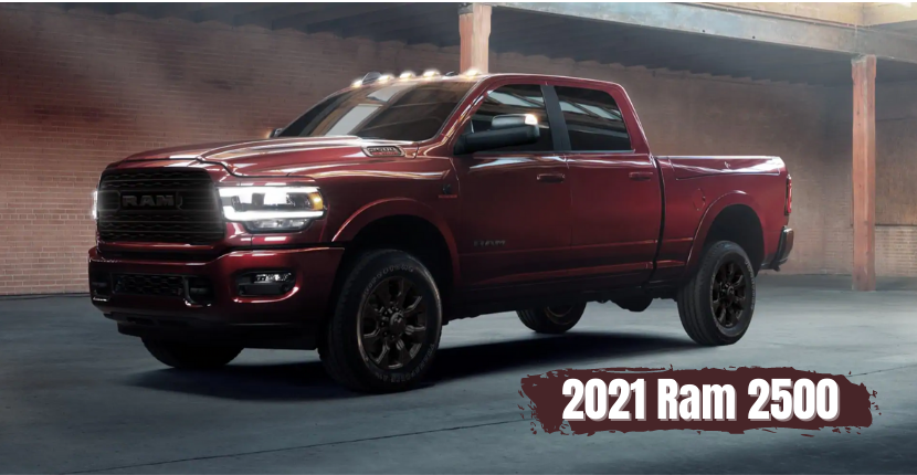 Learn Why the 2021 Ram 2500 Stands Out Among the Others