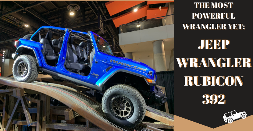 Jeep's New Wrangler Rubicon 392 Is The Most Powerful Wrangler Yet