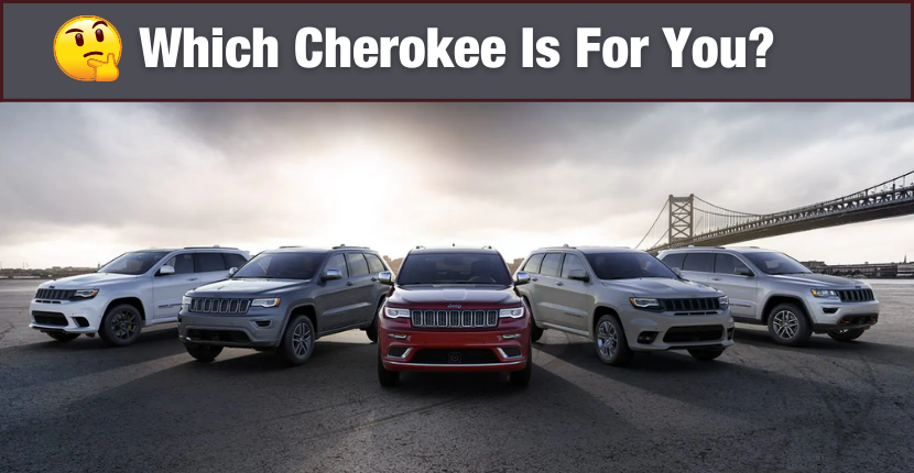 Which Cherokee Is Right For You?